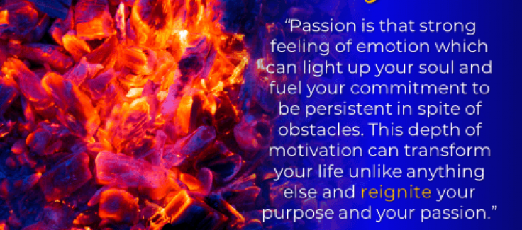 7 Things You Can Do To Reignite Your Life and Passion 4b31cccd05